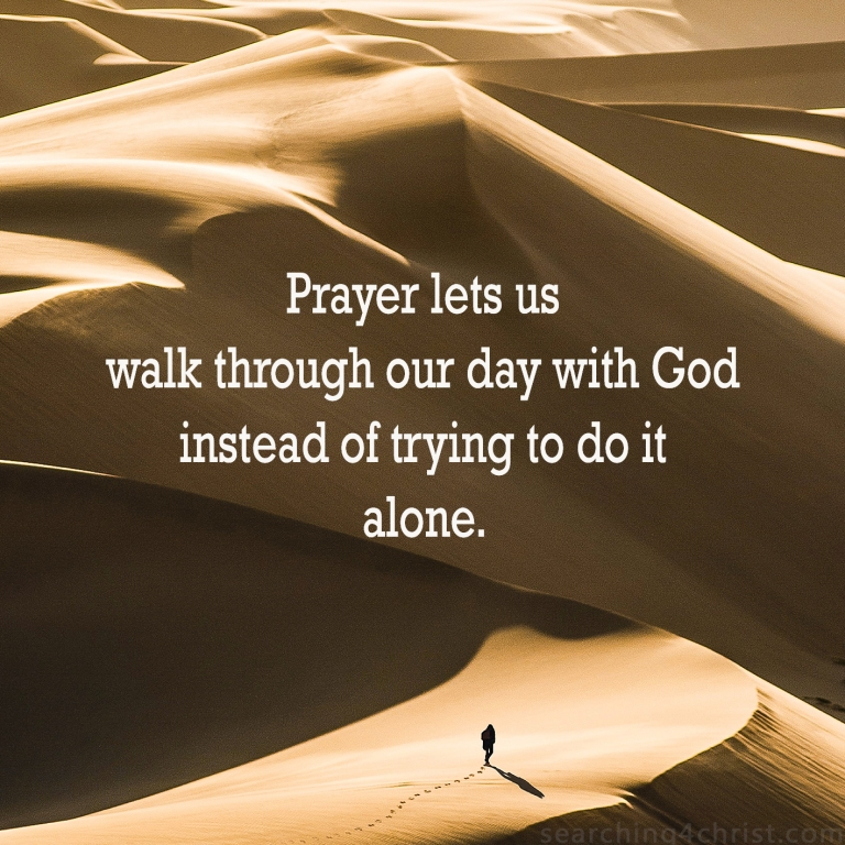Prayer Lets Us Walk With God