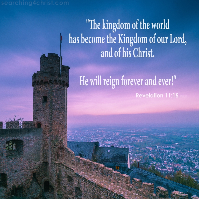 Revelation 11:15  The Kingdom